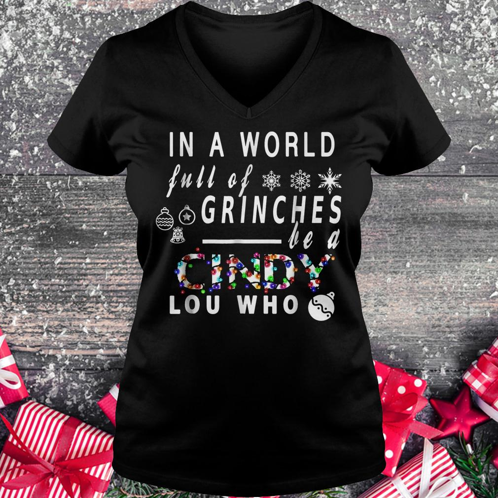 In a world full of Grinches be a Cindy Lou who shirt Ladies V-Neck