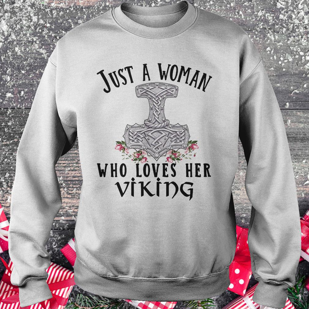 Just a woman who loves her viking Sweatshirt Unisex