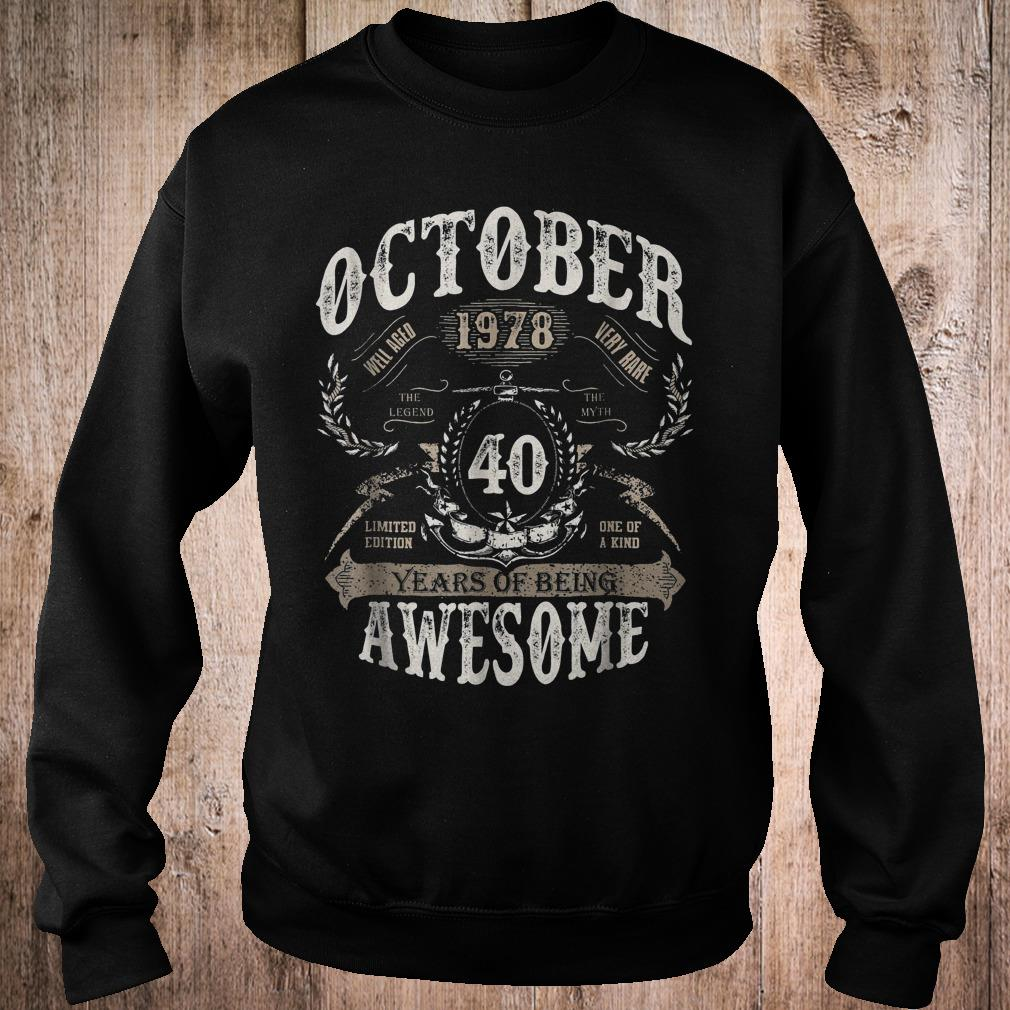 October 1978 40 years of being awesome shirt Sweatshirt Unisex