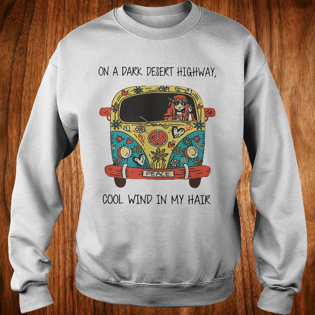 Official Hippie car on a dark desert highway cool wind in my hair shirt Sweatshirt Unisex