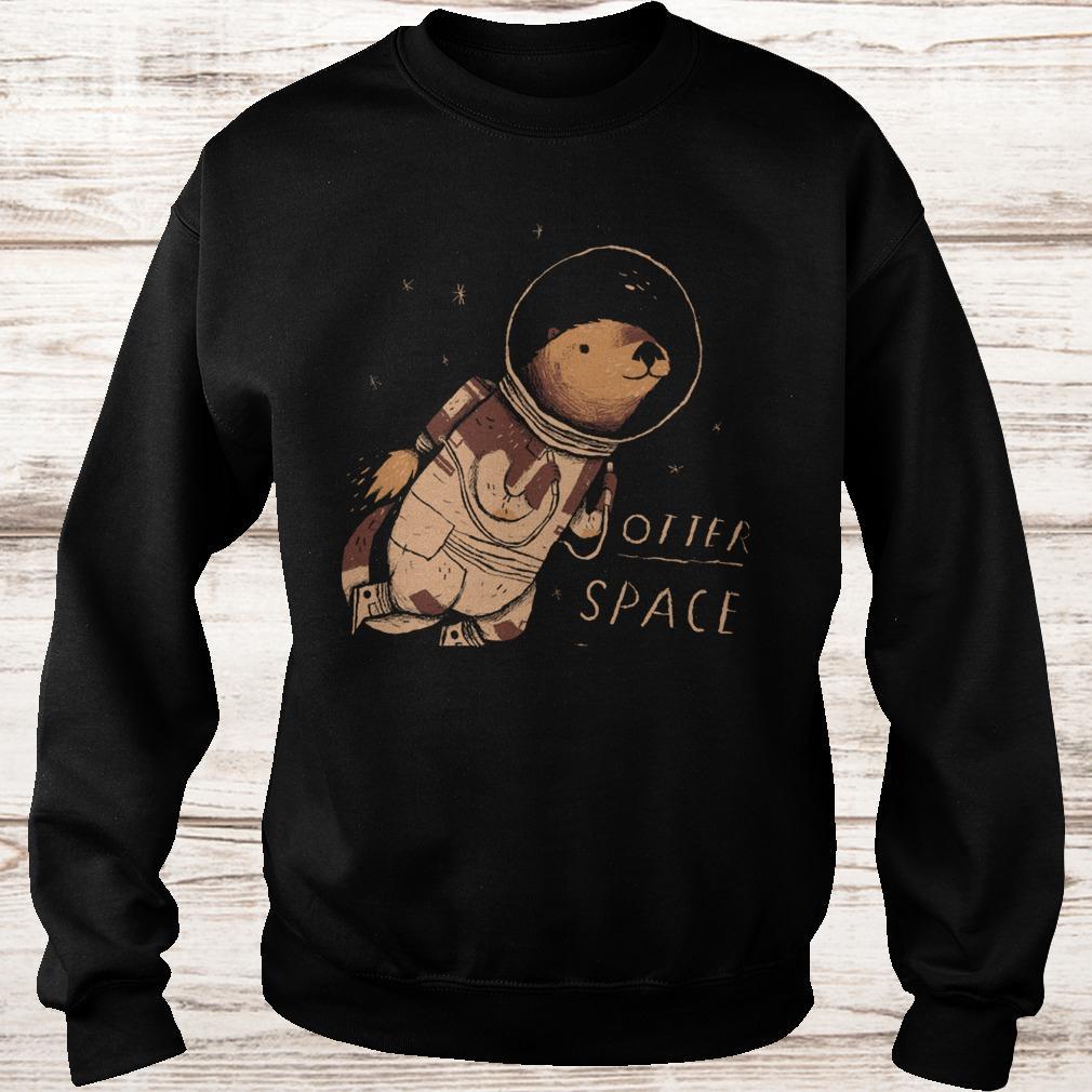 Otter space shirt Sweatshirt Unisex