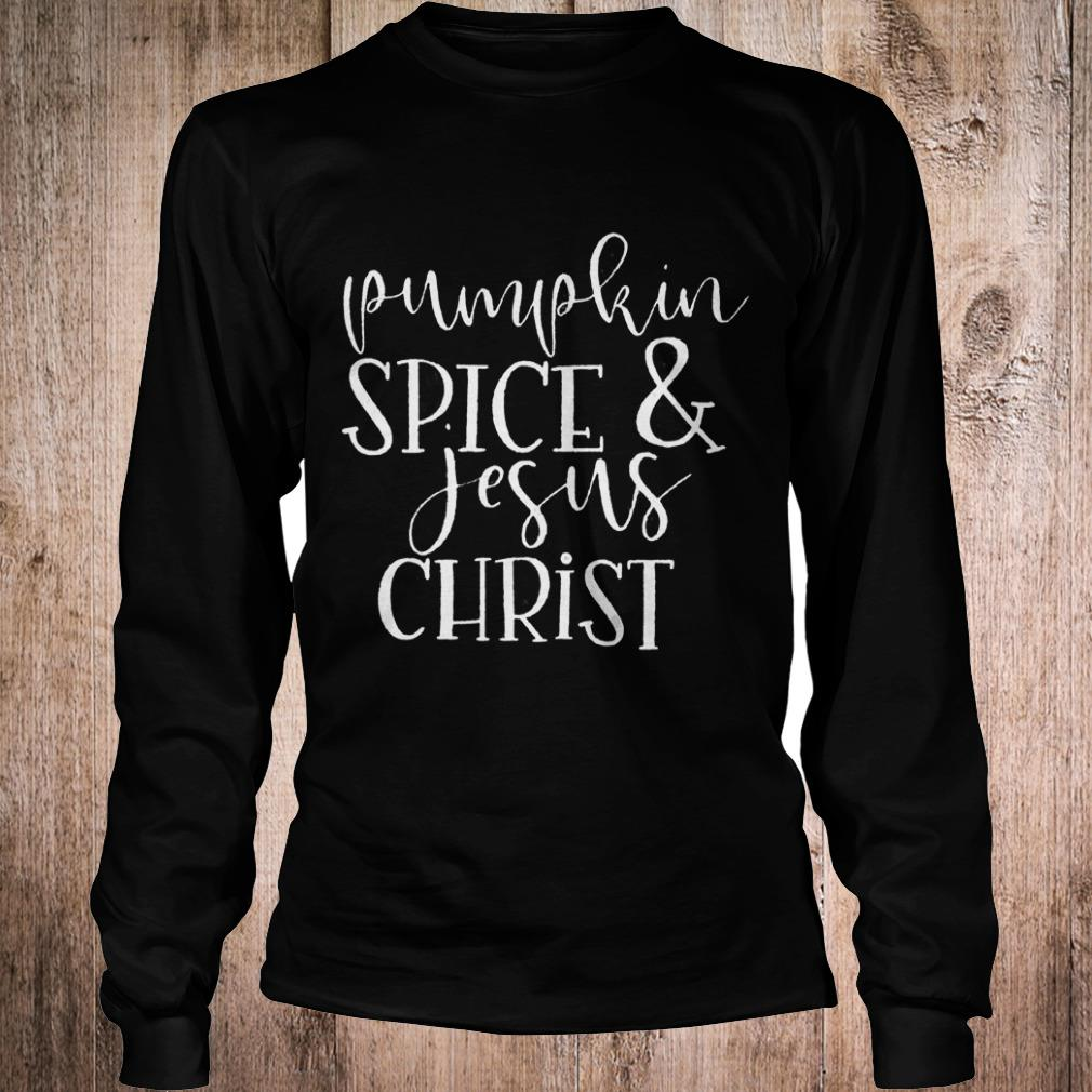 Pumpkin Spice and Jesus Christ shirt Longsleeve Tee Unisex