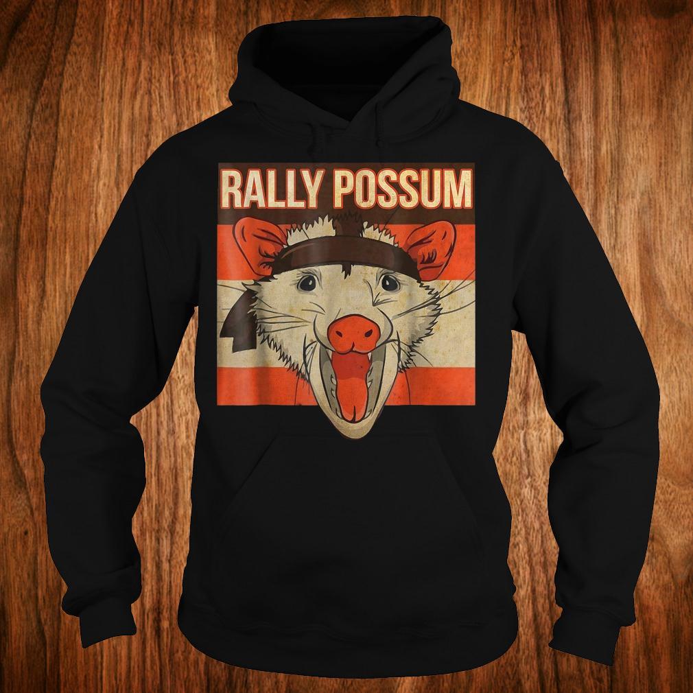 Rally Possum shirt Hoodie