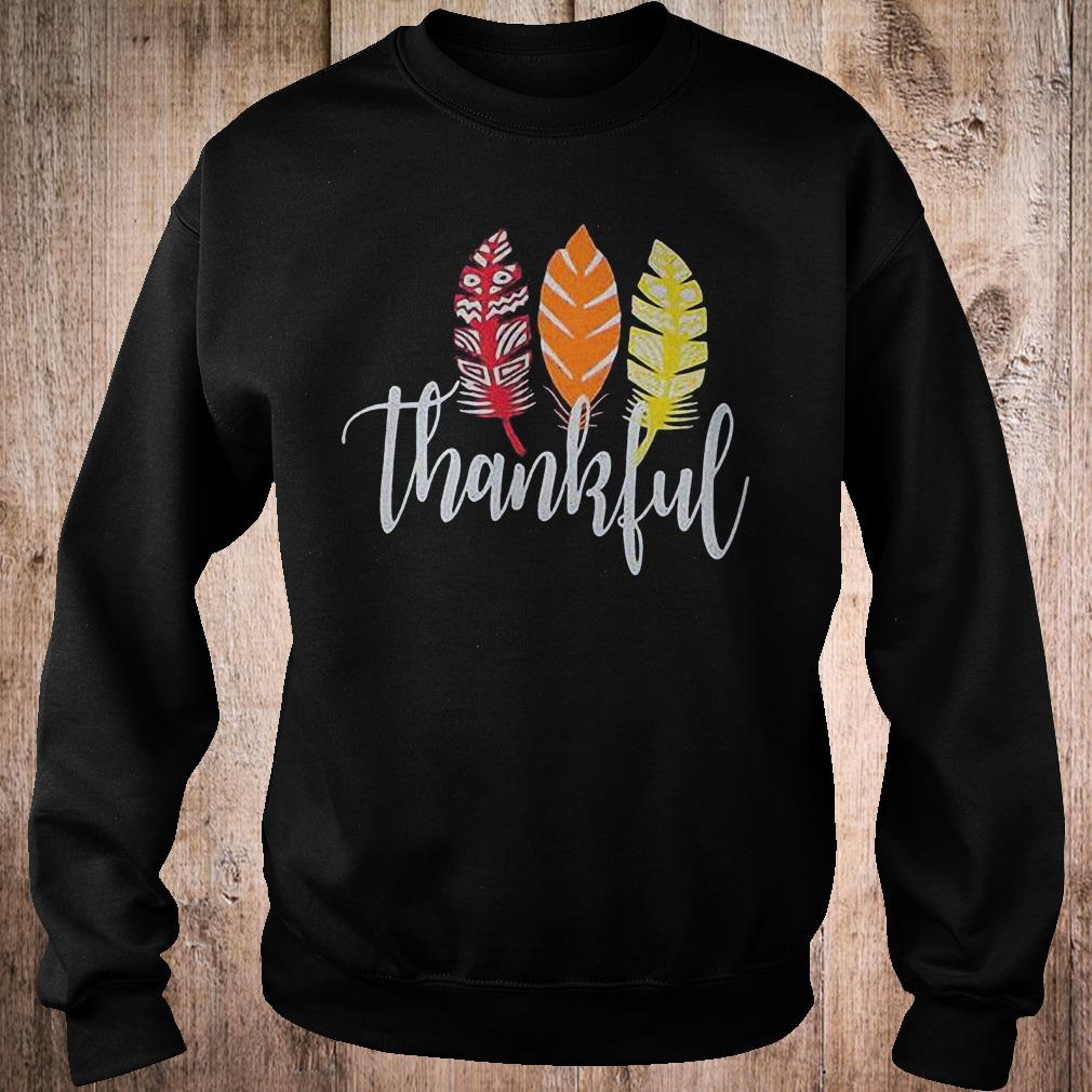 Thankful feather shirt Sweatshirt Unisex