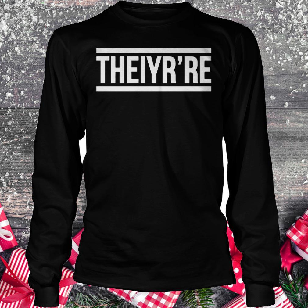 Theiyr're shirt Longsleeve Tee Unisex