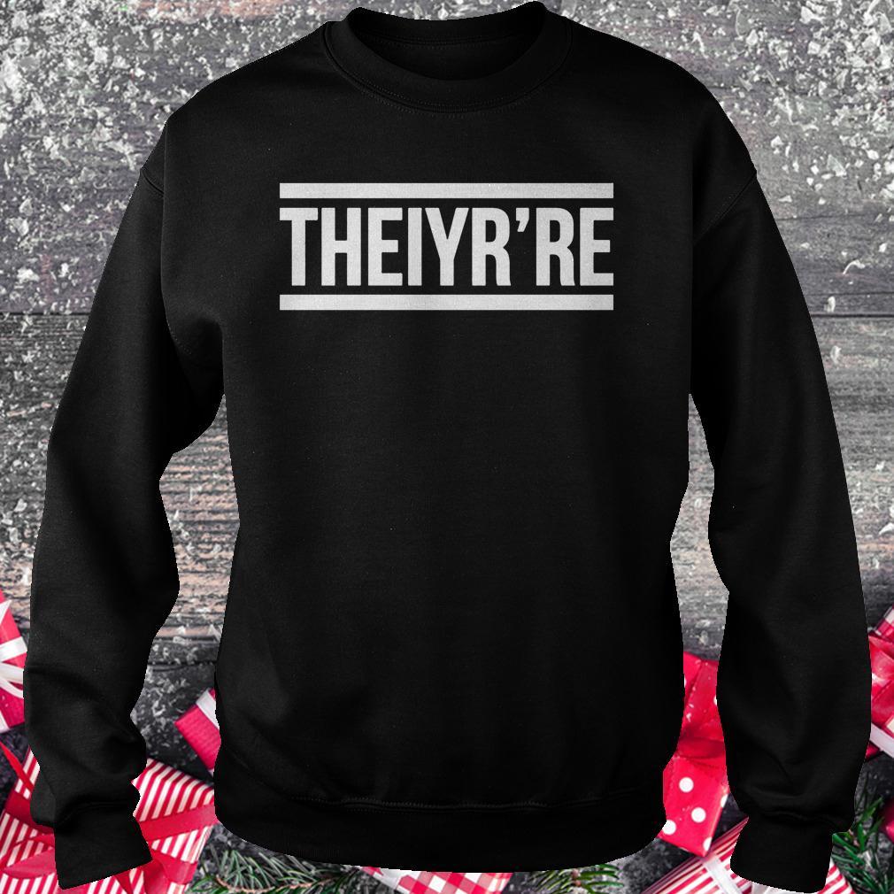 Theiyr're shirt Sweatshirt Unisex