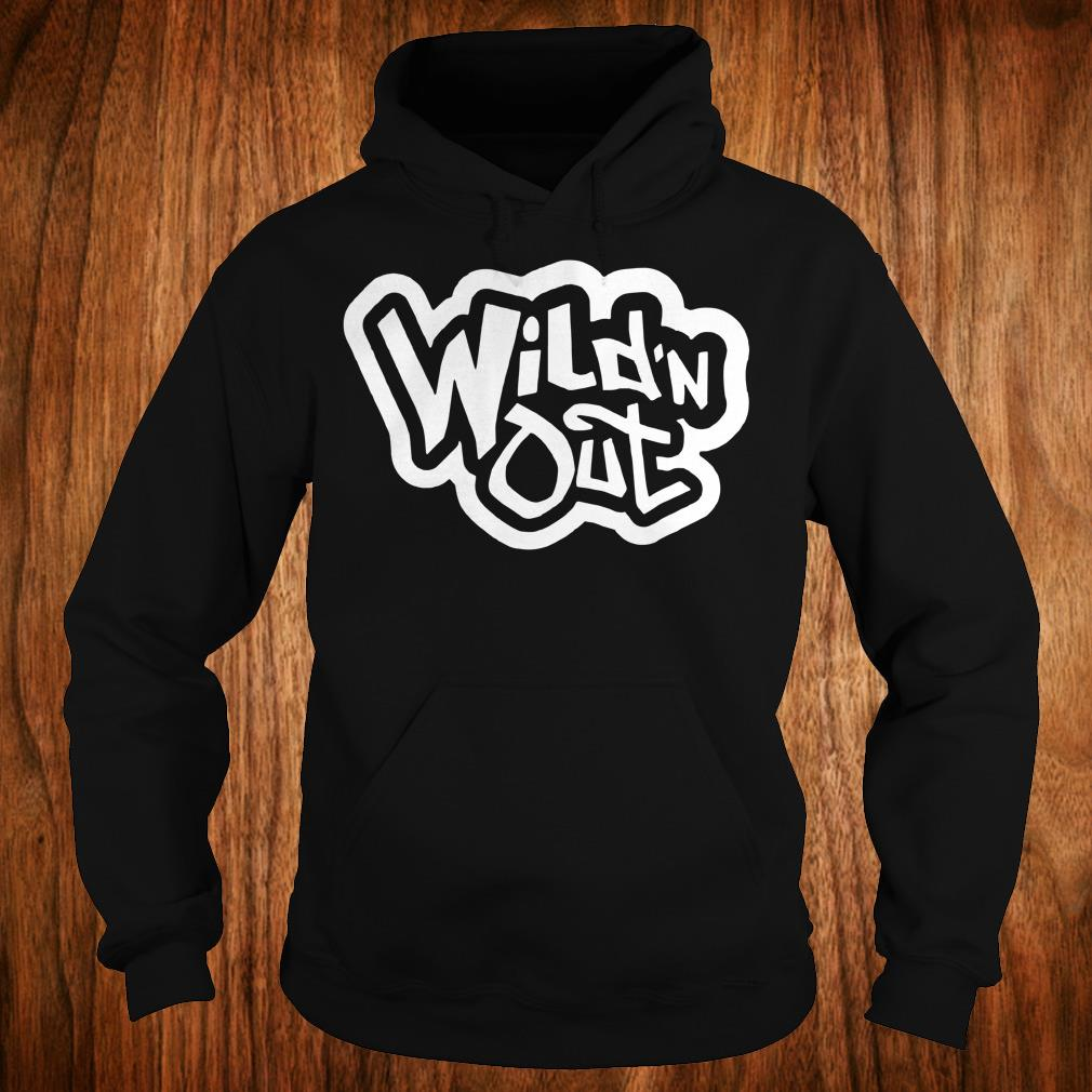 Top Wild'n Out Shirt Hoodie