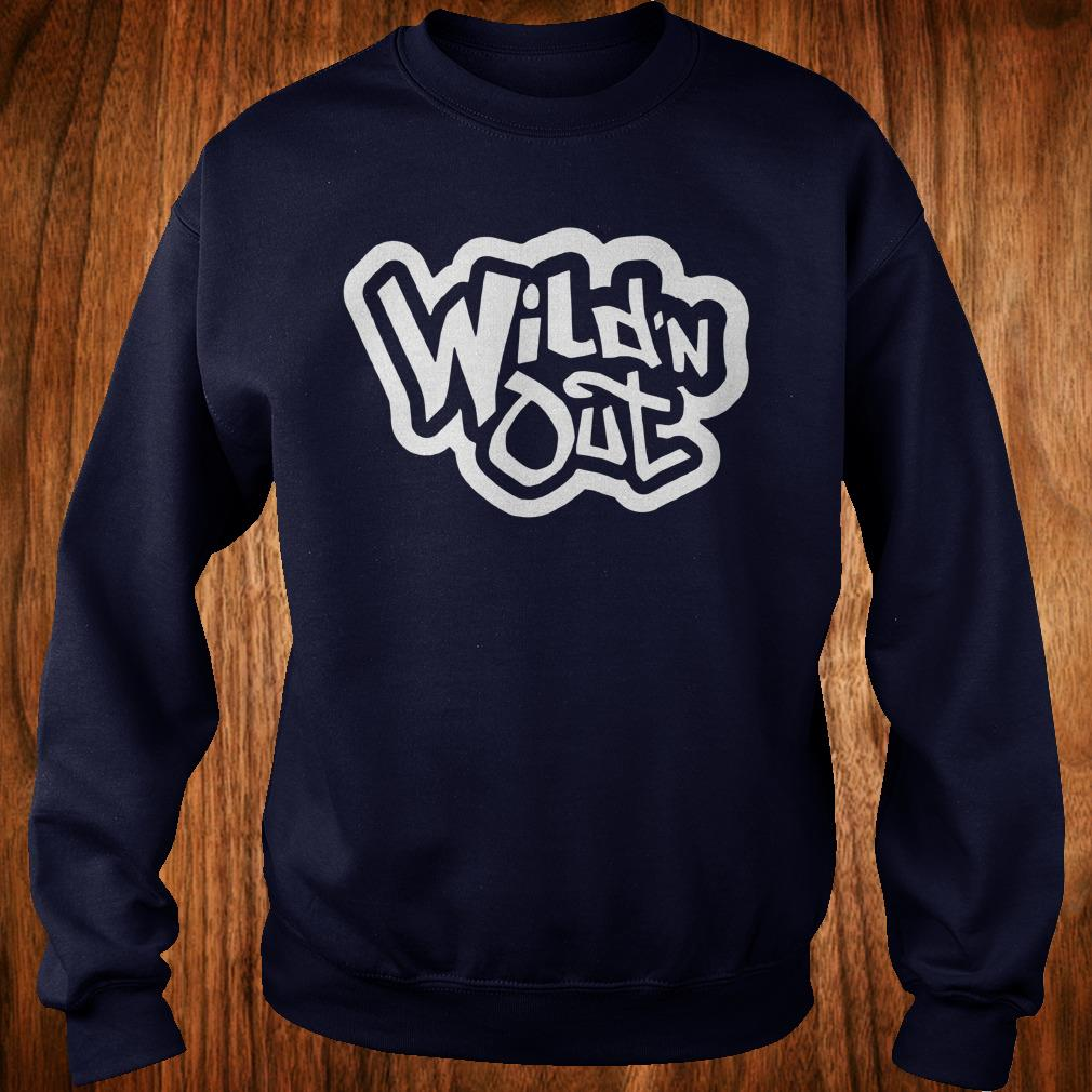 Top Wild'n Out Shirt Sweatshirt Unisex