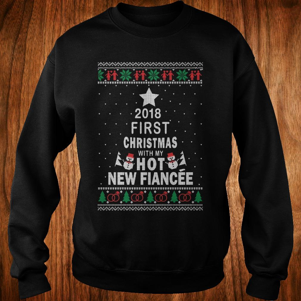 hot 2018 first christmas with my hot new fiance sweatshirt unisex
