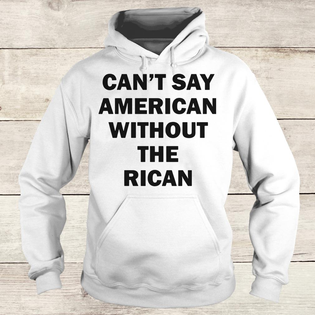 Hot John Leguizamo Can't say American without the rican shirt Hoodie