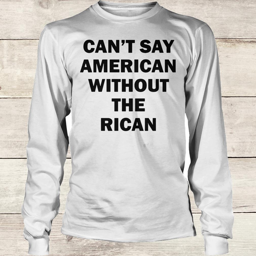 Hot John Leguizamo Can't say American without the rican shirt Longsleeve Tee Unisex