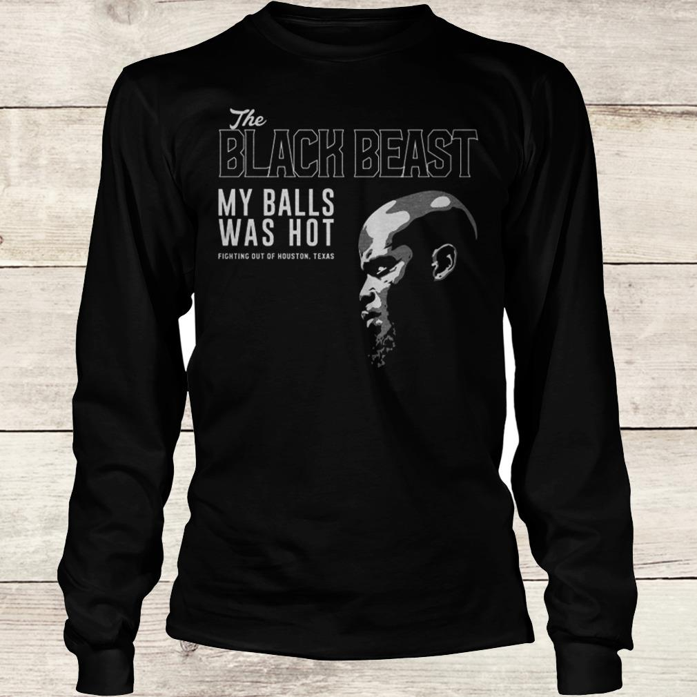 Nice Derrick Lewis The black beast my balls was hot shirt Longsleeve Tee Unisex