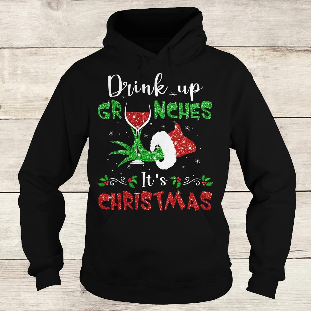 Nice Drink up grinches Wine It's Christmas shirt Hoodie