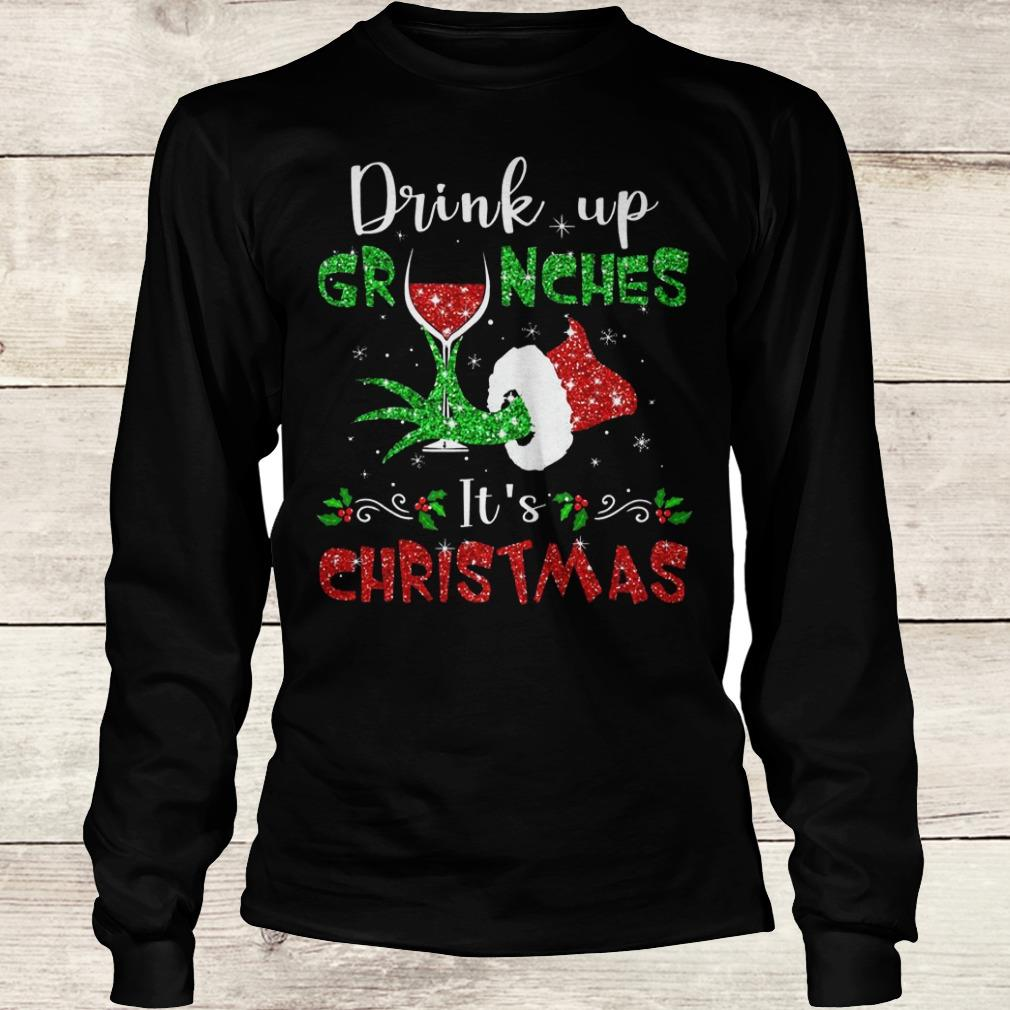 Nice Drink up grinches Wine It's Christmas shirt Longsleeve Tee Unisex