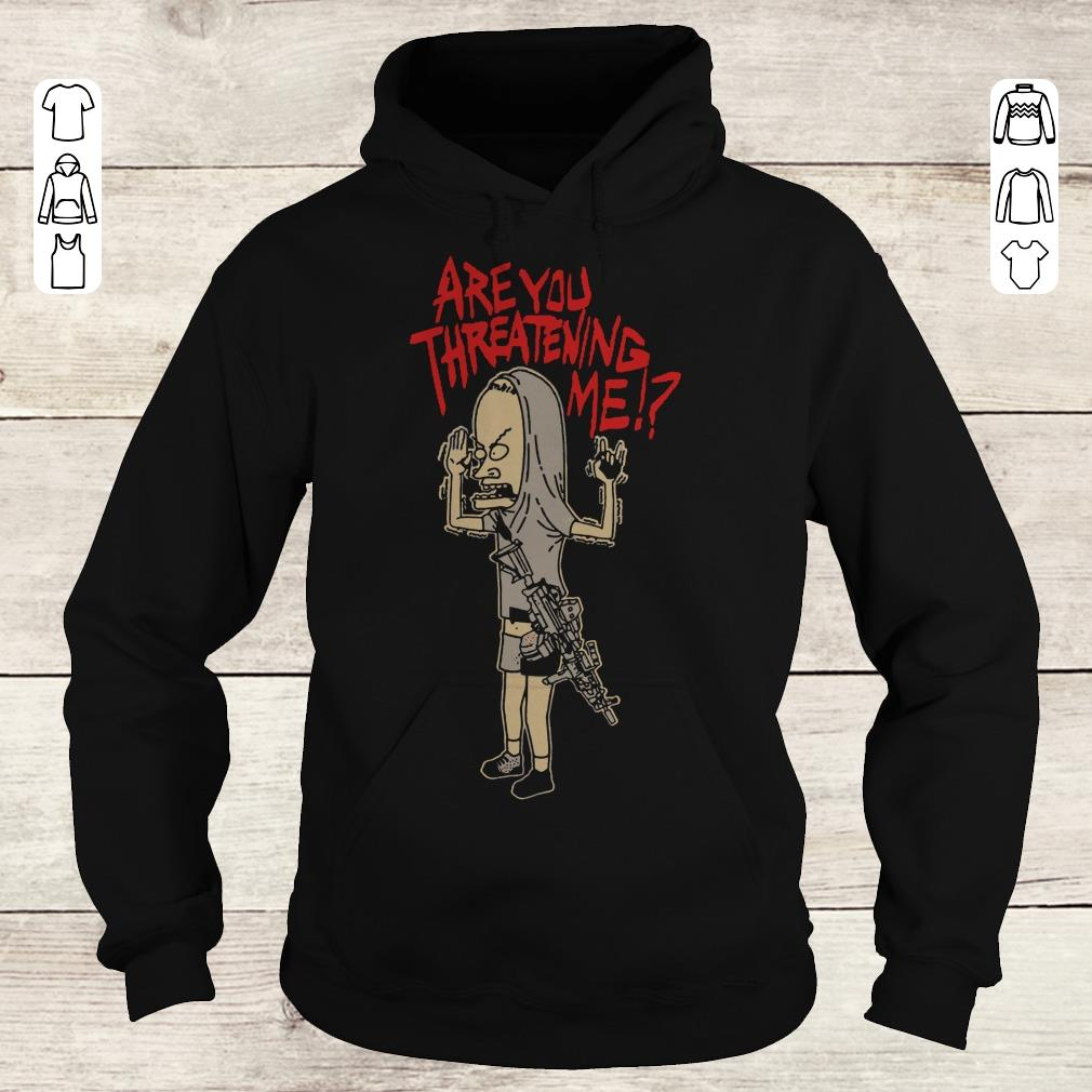Official Beavis Are you threatening me shirt Hoodie