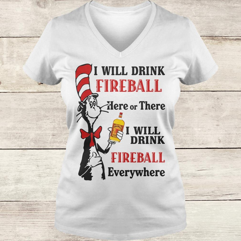 Official Dr Seuss I will drink Fireball Whiskey here or there shirt Ladies V-Neck