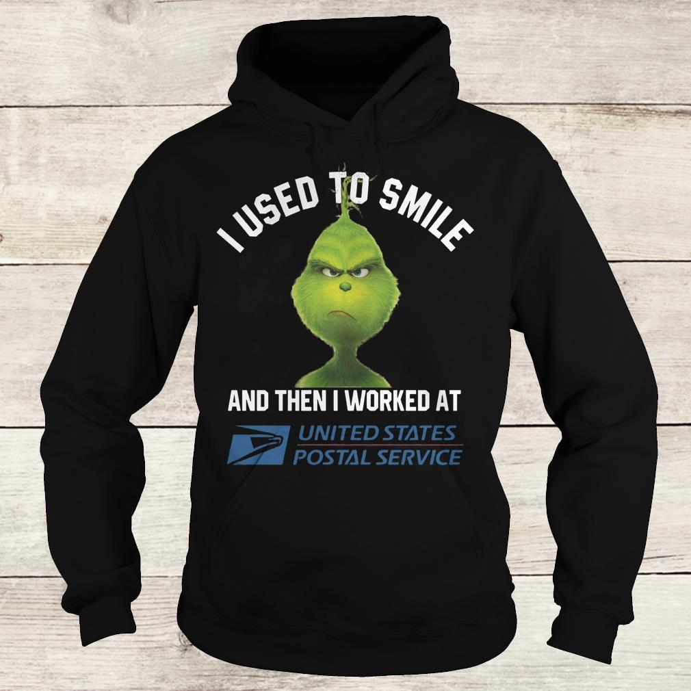 Official Grinch I used to smile and then i worked at United States Postal Service shirt Hoodie