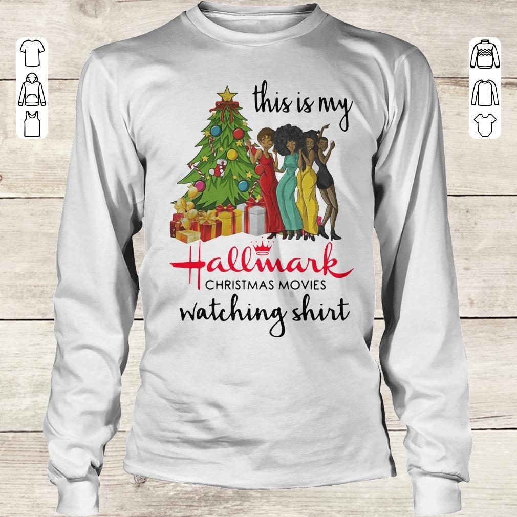 Official This is my Black girls Hallmark Christmas movie watching shirt Longsleeve Tee Unisex