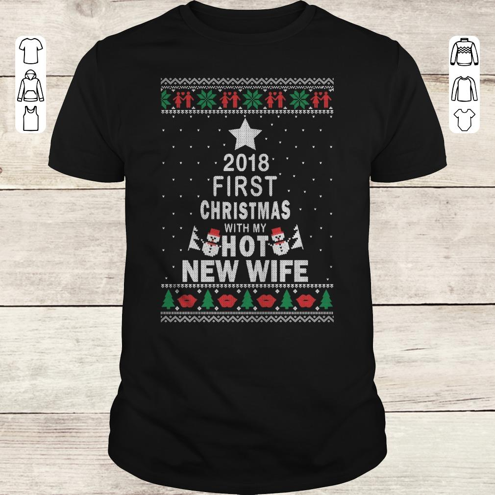 Original 2018 First Christmas With My Hot New Wife Shirt Classic Guys Unisex Tee.jpg