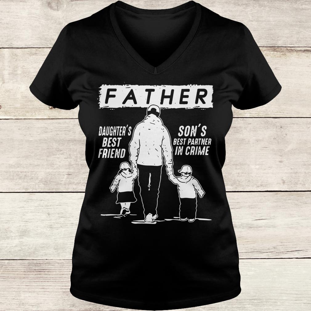 Original Father Daughter's best friend Son's best partner in crime shirt Ladies V-Neck