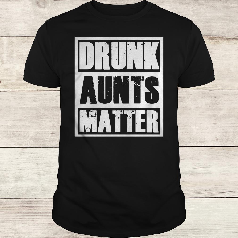 Premium Drunk Aunts Matter shirt Classic Guys / Unisex Tee