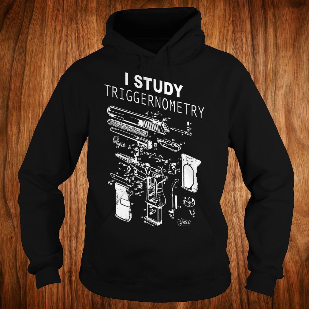 Premium I Study Triggernometry shirt Hoodie