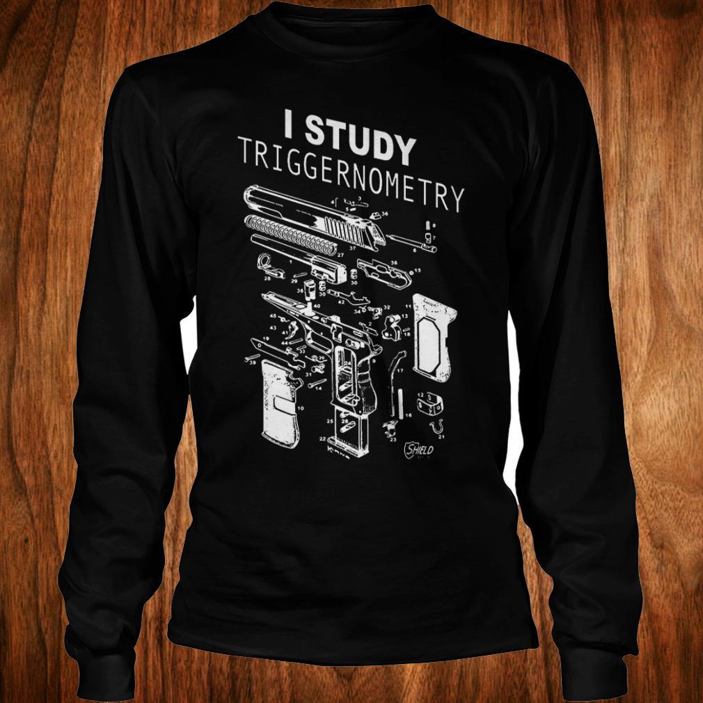 Premium I Study Triggernometry shirt Longsleeve Tee Unisex