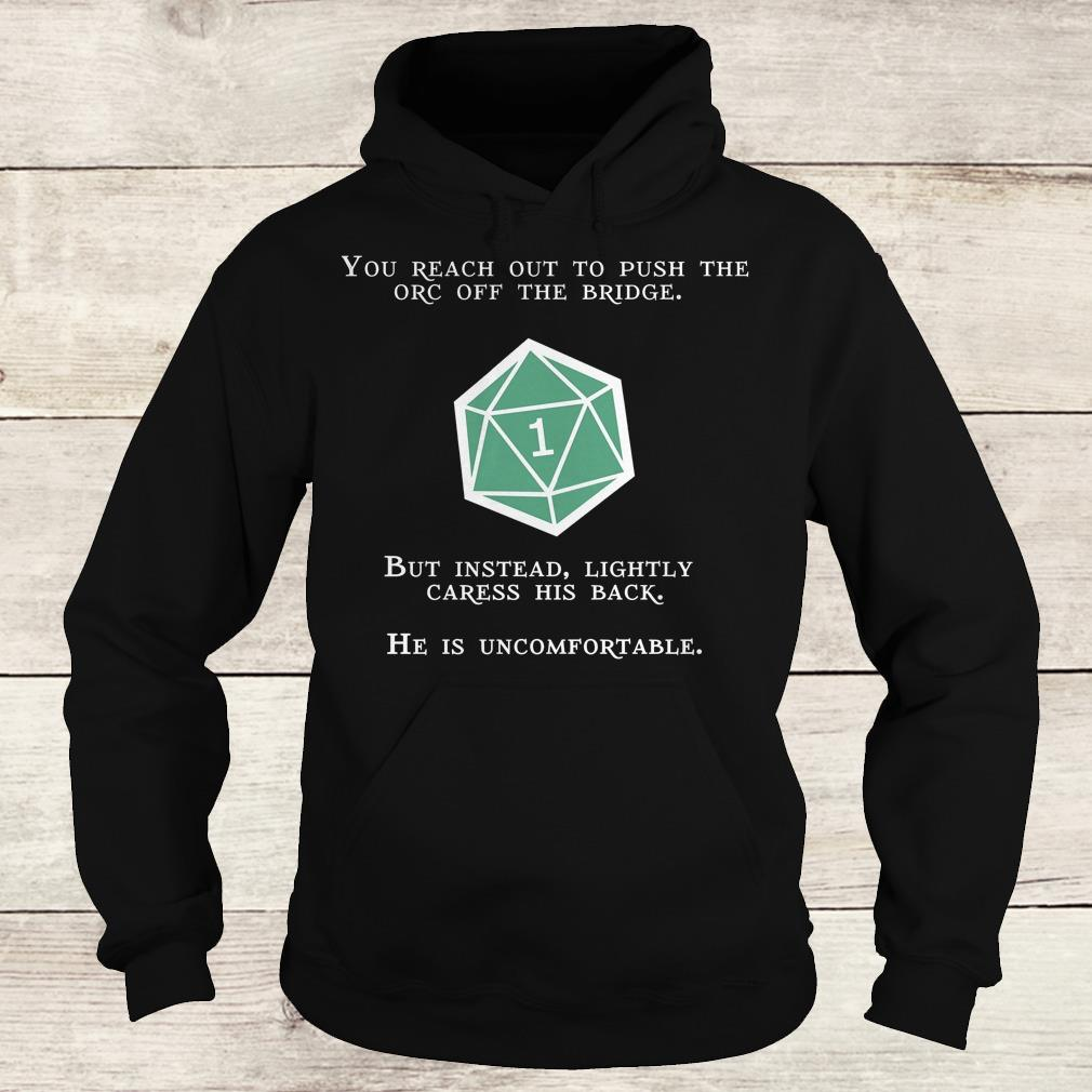 Premium Natural 1 You reach out to push the orc off the bridge shirt Hoodie