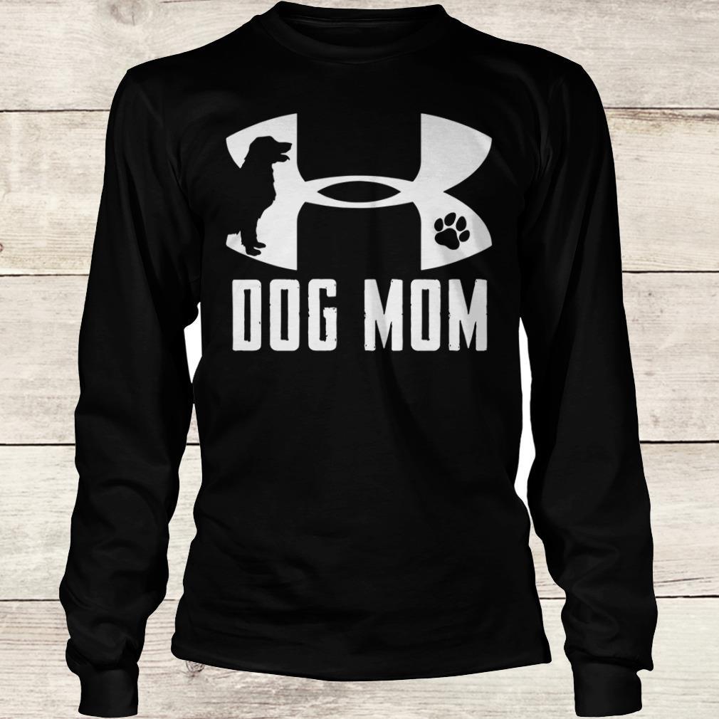 Premium Under Armour Dog mom shirt Longsleeve Tee Unisex