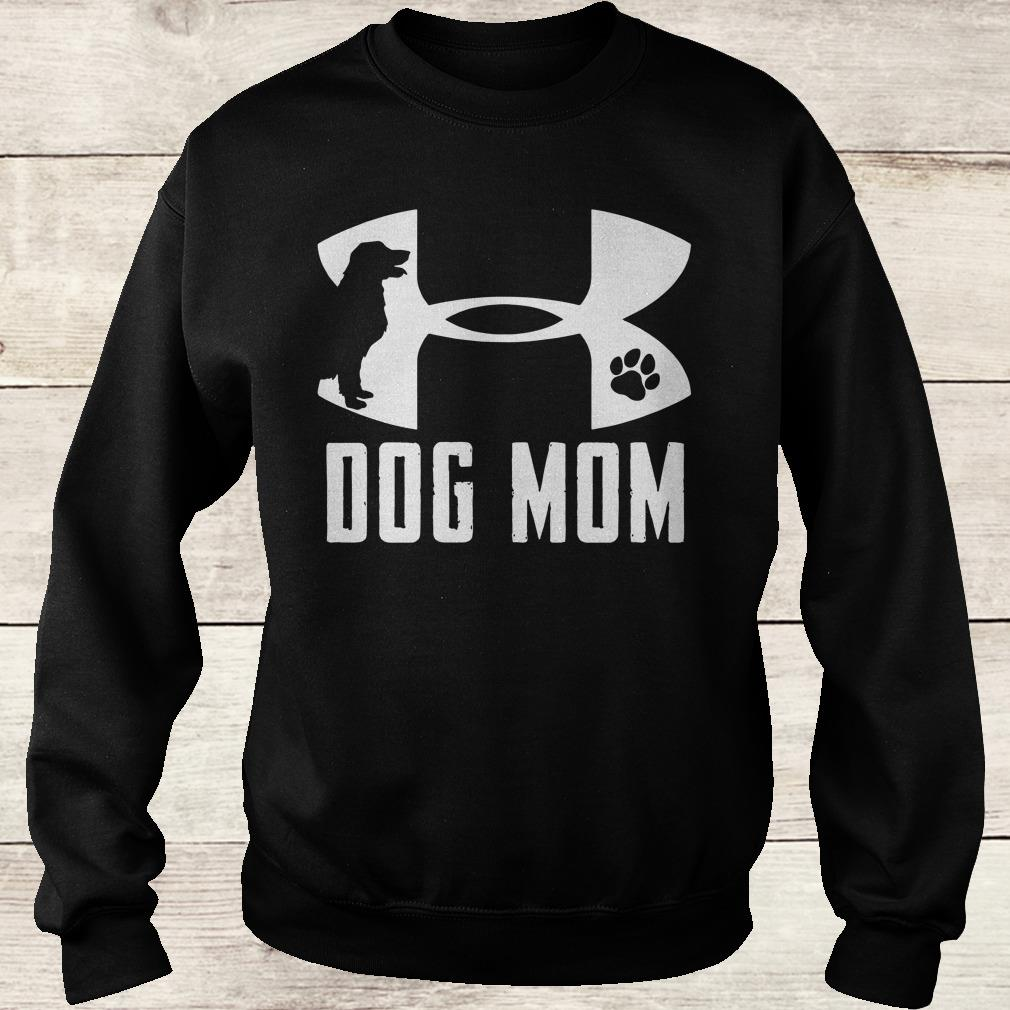 Premium Under Armour Dog mom shirt Sweatshirt Unisex