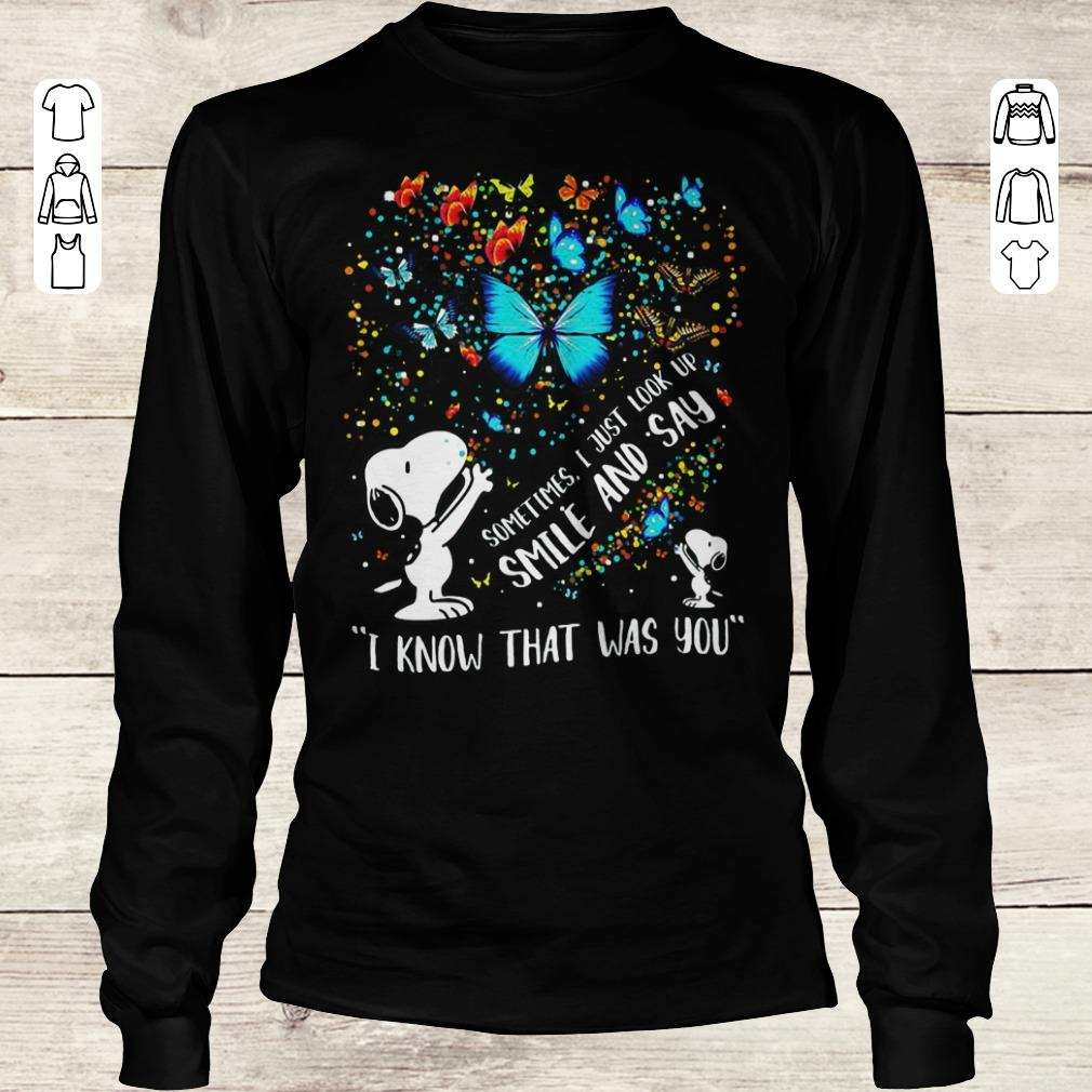 Pretty Snoopy butterfly Sometimes I Just look up smile and say I know that was you shirt Longsleeve Tee Unisex