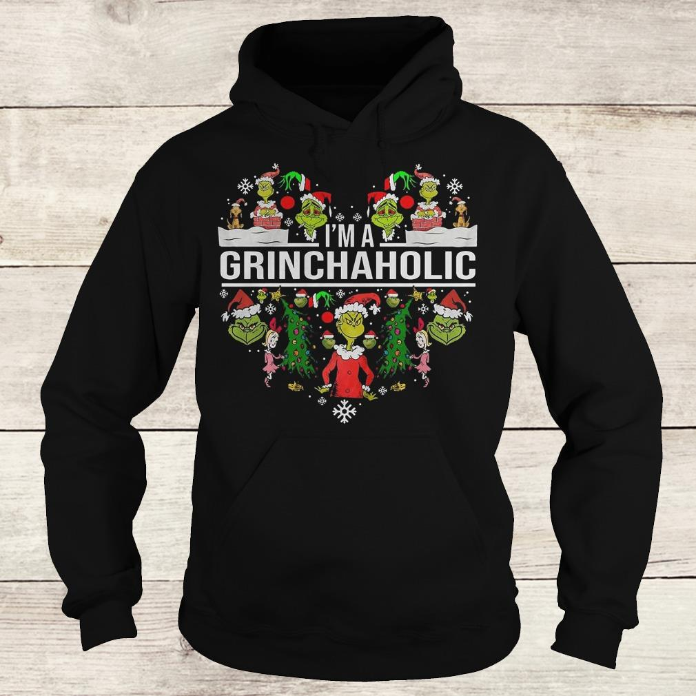 The best I'm A Grinch Aholic Shirt Hoodie