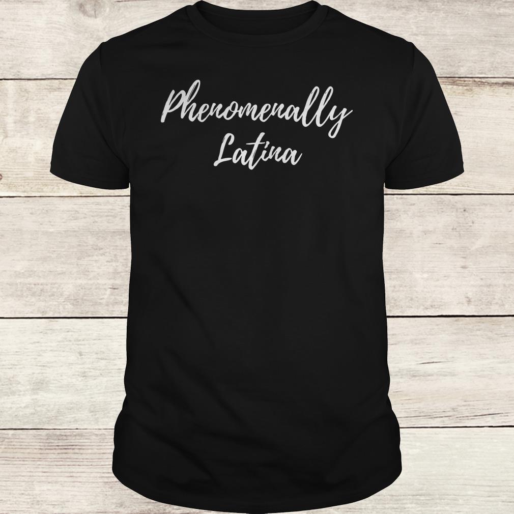 The best Phenomenally Latina shirt Classic Guys / Unisex Tee