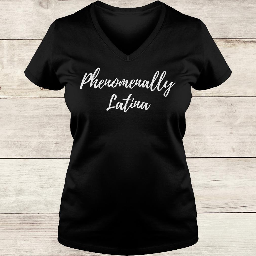 The best Phenomenally Latina shirt Ladies V-Neck