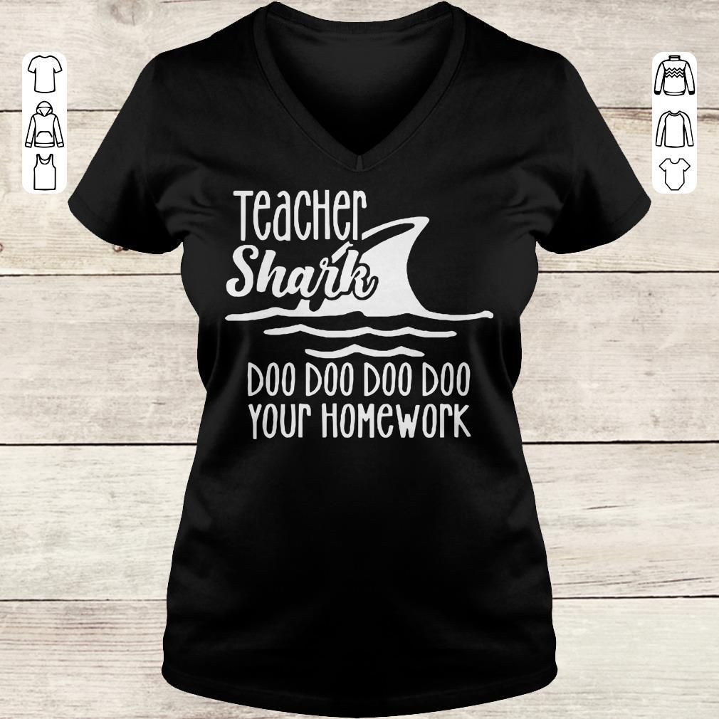 Top Teacher shark doo doo doo your homework sweatshirt Ladies V-Neck