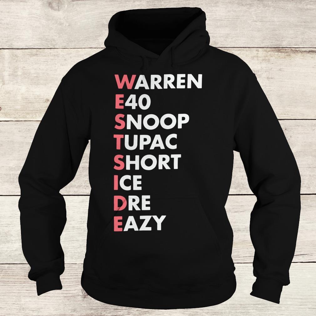 Top Westside Warren E40 Snoop Tupac Short Ice Dre Eazy shirt Hoodie