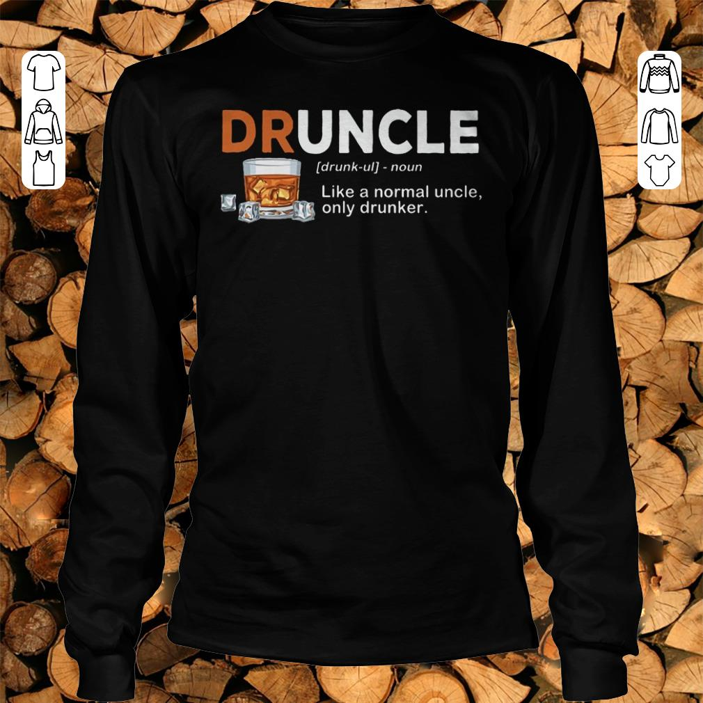 Awesome Druncle definition Shirt hoodie Longsleeve Tee Unisex