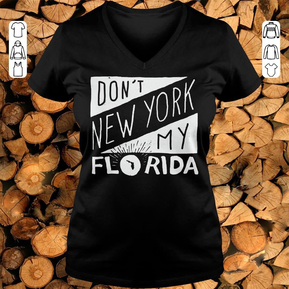 Official Don't New York My Florida Shirt sweater Ladies V-Neck