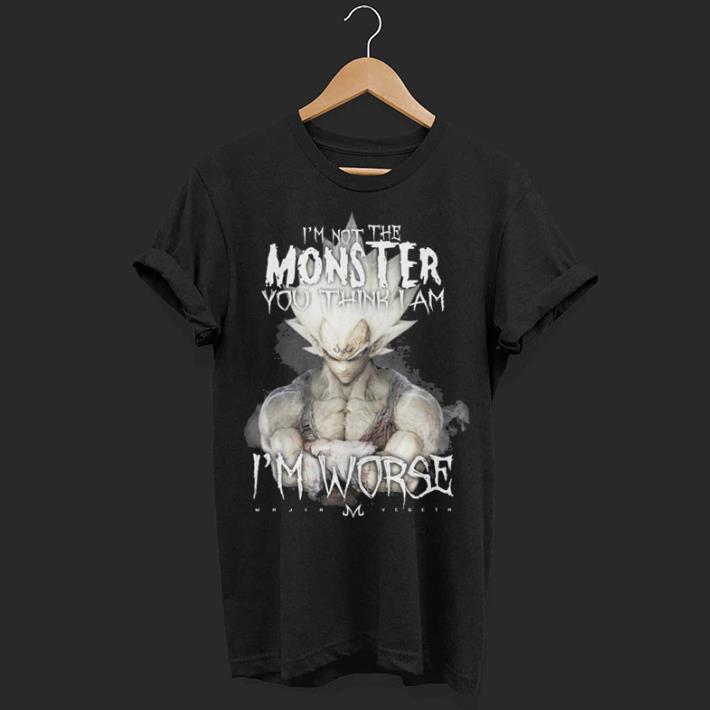 Hot Vegeta i'm not the monster you think i am i'm worse shirt