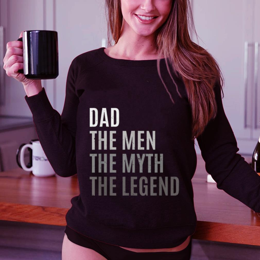 Funny Dad The man The Myth The Legend Fathers Day shirt