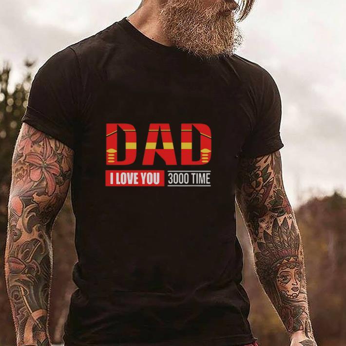 Hot Iron Man Dad I Love You 3000 Time Avengers Endgame shirt