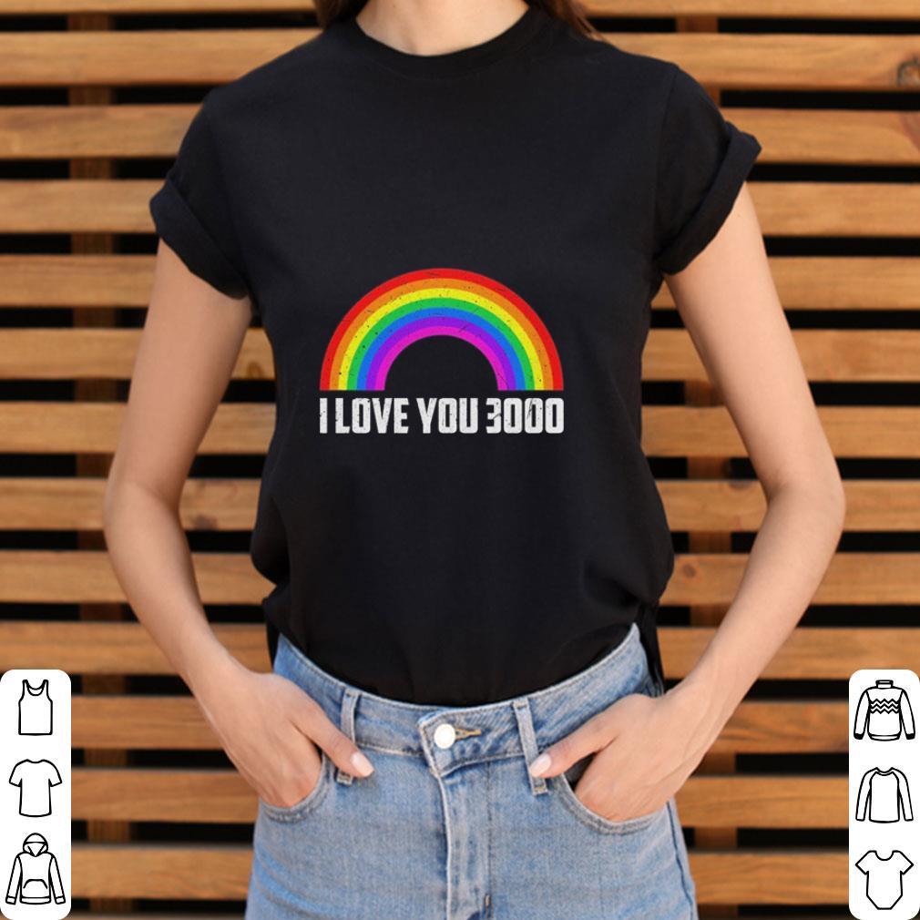 Pretty LGBT I love you 3000 Rainbow shirt