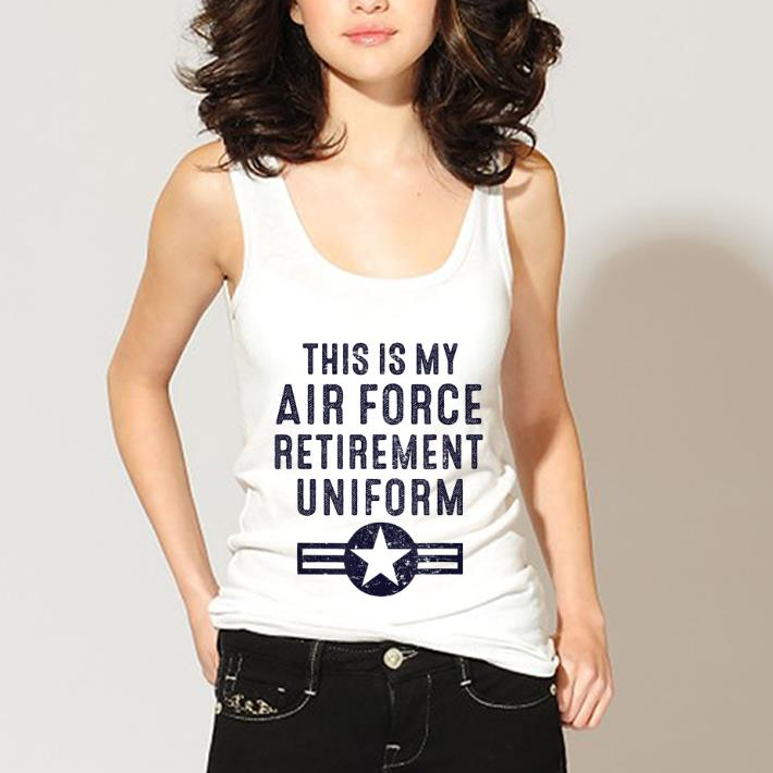 Hot This Is My Air Force Retirement Uniform shirt