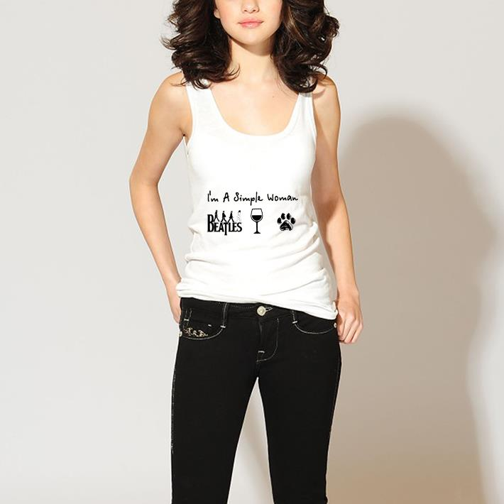 Original I'm a simple woman The Beatles wine dog paw shirt