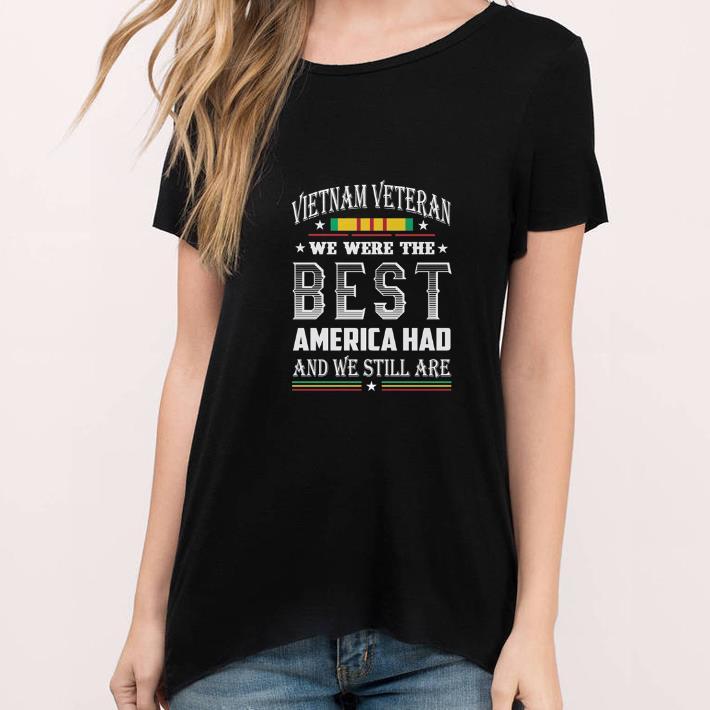 Original Vietnam Veteran We Were The Best America Had And We Still Are Shirt 3 1.jpg