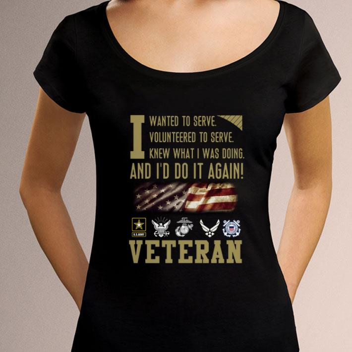 5de59b720 Pretty Veteran i wanted to serve i volunteered to serve i knew what i was  doing shirt