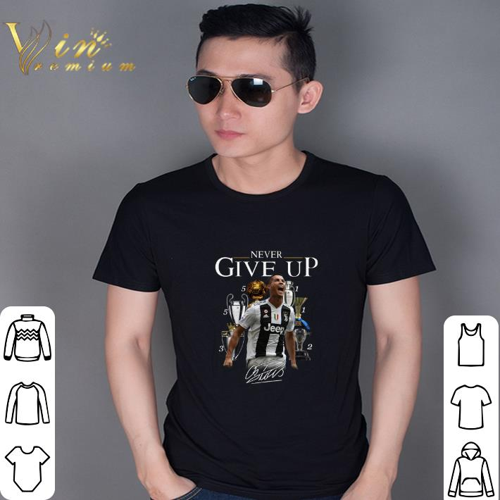 new style 73b52 d80d6 Awesome Premium Cristiano Ronaldo Never give up signature shirt