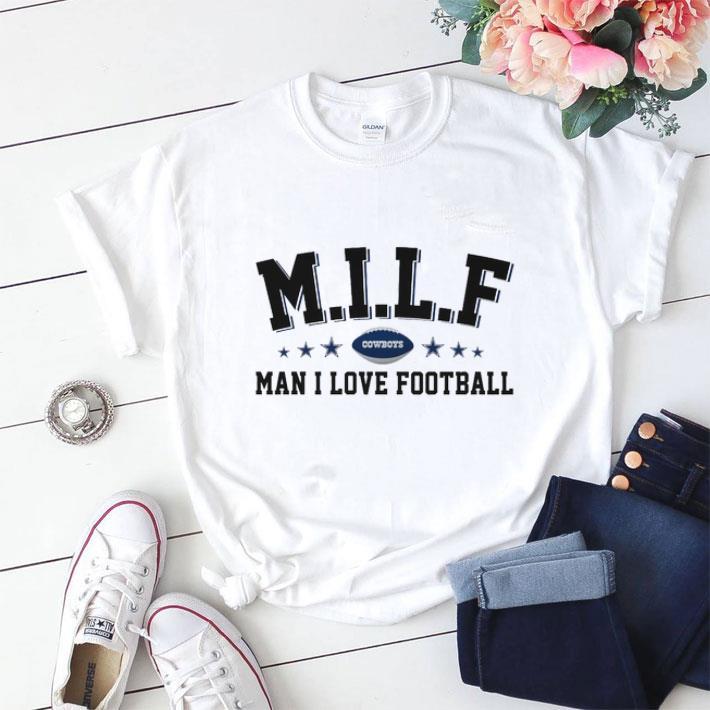 Pretty MILF Cowboys Man I Love Football shirt