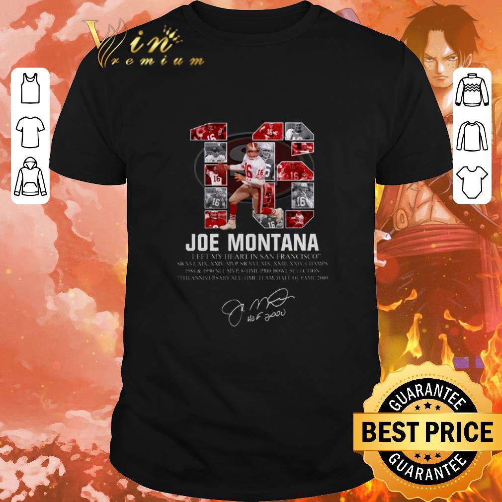 Nice 16 Joe Montana i left my heart in San Francisco signature shirt