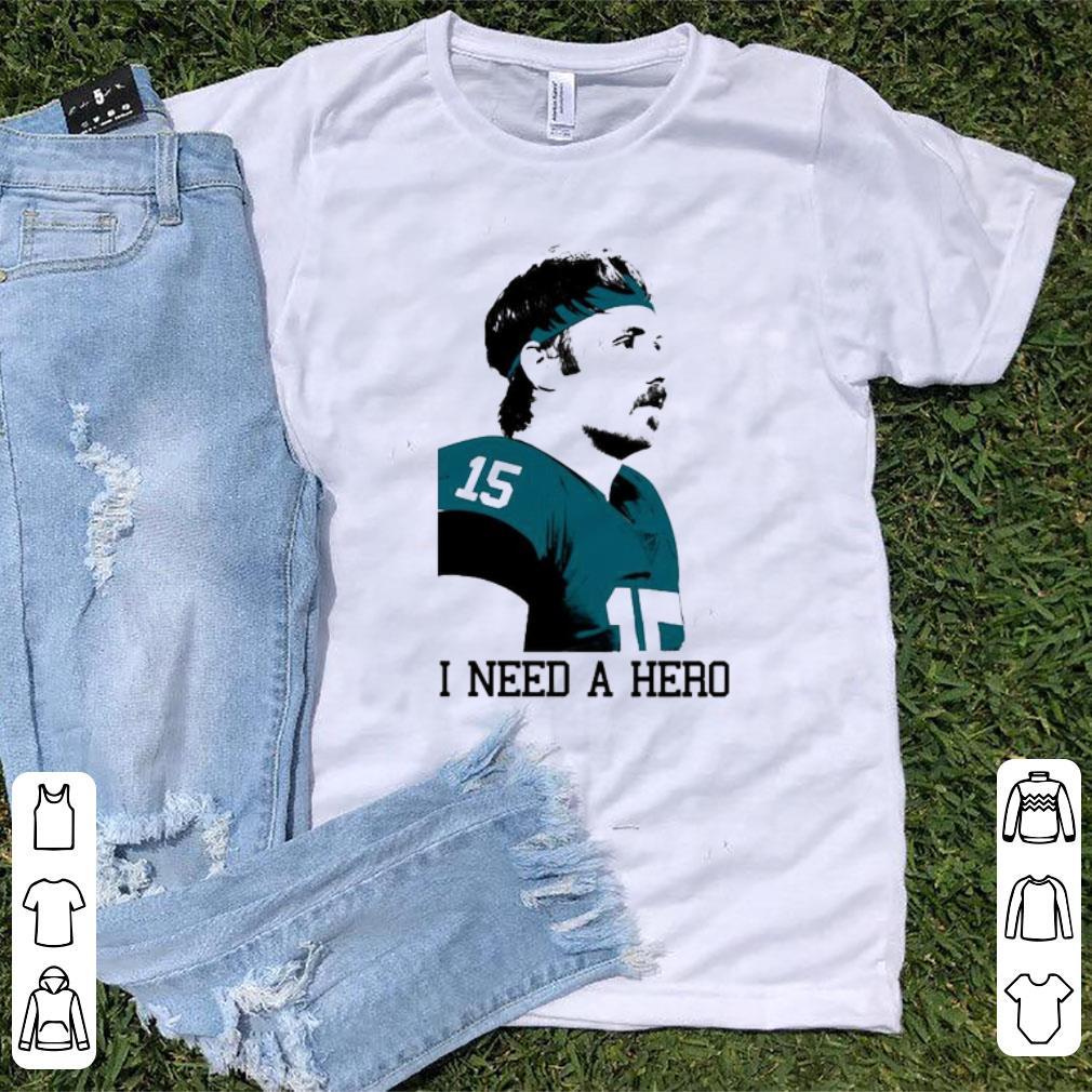 Pretty I Need A Hero Gardner Minshew shirt